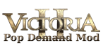 Victoria 2 - Pop Demand Mod Wiki