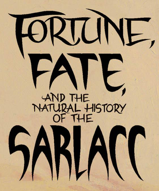 FortuneFateandtheNaturalHistoryoftheSarlacc