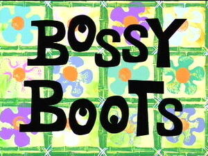 Bossy Boots.jpg