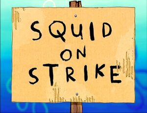 Squid on Strike.jpg