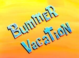 Bummer Vacation.jpg