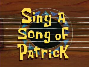 Sing a Song of Patrick.jpg