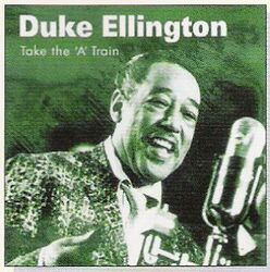 TakeThe'A'Train-DukeEllington
