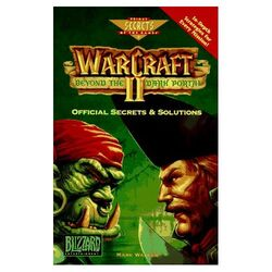Warcraft II Beyond the Dark Portal Official Secrets &amp; Solutions