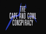 The Cape and Cowl Conspiracy-Title Card