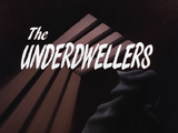The Underdwellers-Title Card