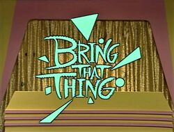 BringThatThing
