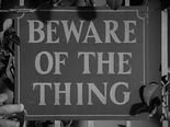 Beware of the thing