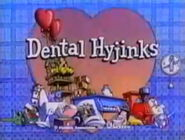 Episode 102: Dental Hyjinks