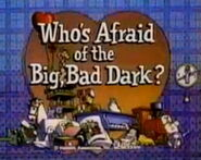 Episode 103: Who&#39;s Afraid of the Big, Bad Dark?