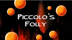Piccolo&#39;s Folly