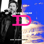 Duran one night only duran duran
