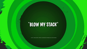 Blow My Stack
