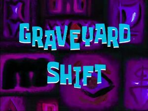 Graveyard Shift.jpg