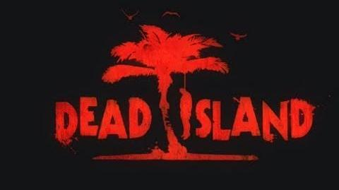 Dead Island To Kill Time New Gameplay