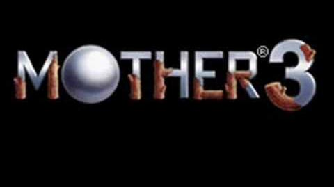 MOTHER 3- And..