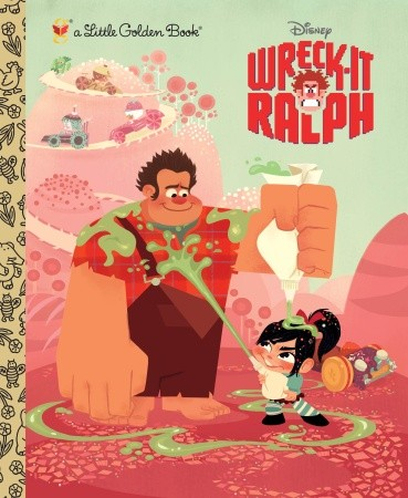 Wreck-It Ralph (Little Golden Book) - Disney Wiki