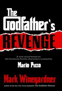 The Godfather&#39;s Revenge