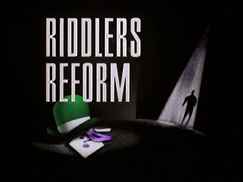 Riddler&#39;s Reform