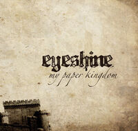 Eyeshine - My Paper Kingdom