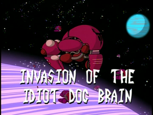 Title Card - Invasion of the Idiot Dog Brain