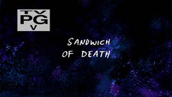 Sandwich of Death title card