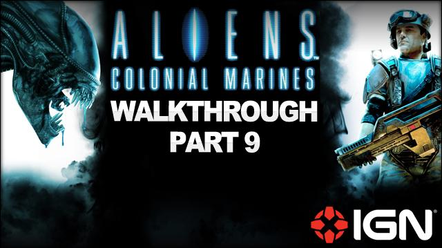 Aliens Colonial Marines Walkthrough - Mission 6 For Bella (Part 9)