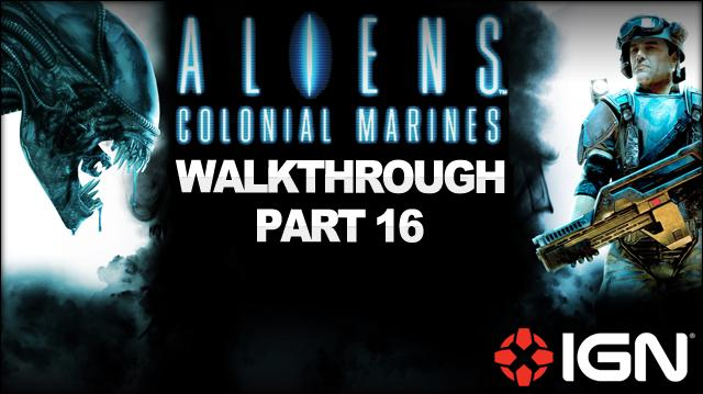 Aliens Colonial Marines Walkthrough - Mission 11 Home (Part 16)