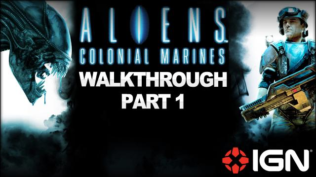 Aliens Colonial Marines Walkthrough - Mission 1 Distress (Part 1)