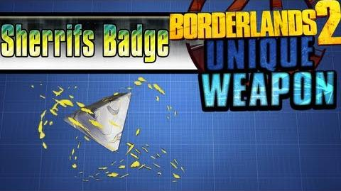 Borderlands 2 - Sheriff's Badge - Unique Weapon