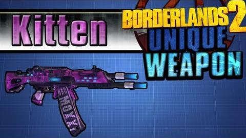 Borderlands 2 - Kitten - Unique Weapon