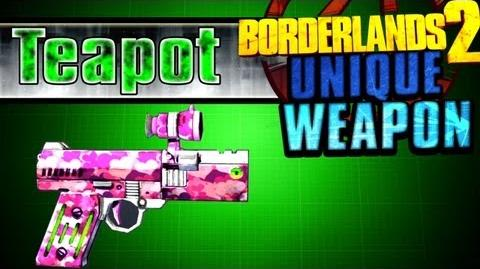 Borderlands 2 - Teapot - Unique Weapon