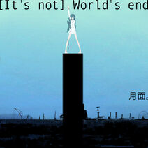 It&#039;s not World&#039;s end - single illust