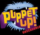 Puppet Up! - Uncensored