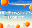 The Strangest Robot