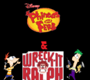 Phineas and Ferb & Wreck-It Ralph