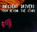 Backseat Drivers from Beyond the Stars