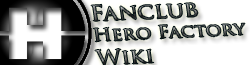 Fanclub Hero Factory Wiki